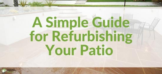 Simple Patio Refurbishing Guide